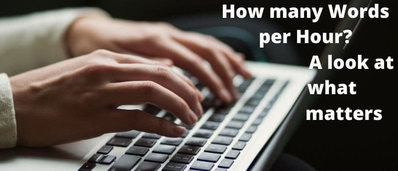 How many Words can you Write in an Hour